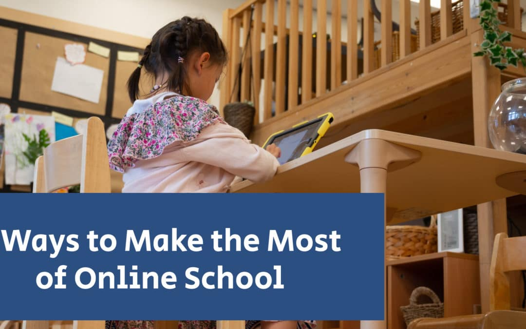 6 Ways to Make the Most of Online School